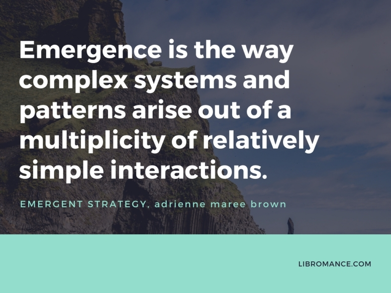 emergence, libromance, adrienne maree brown, emergent strategy