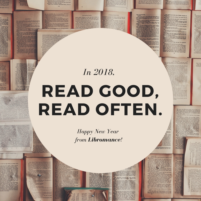 In 2018, read good, read often. Happy New Year from Libromance!